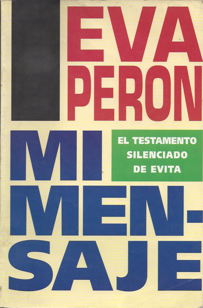 a review of eva perons last book mi eva mensaje Read user reviews of over 321,000 hotels worldwide (017 mi) eva peron's tomb hotels book with the app.